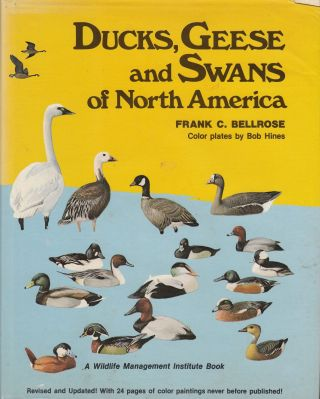 Ducks, Geese and Swans of North America (A Wildlife Management Institute Book). Frank C. Bellrose.