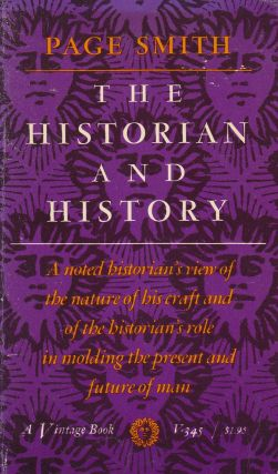 The Historian and History. Page Smith.