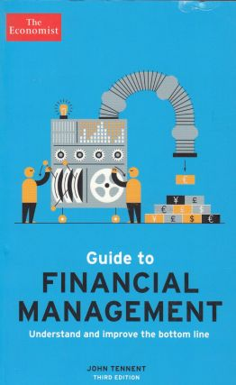 Guide to Financial Management: Understand and improve the bottom line. John Tennent.
