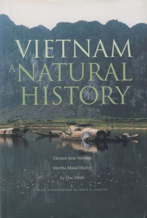 Vietnam: A Natural History. Martha Maud Hurley Eleanor Jane Sterling, Le Duc Minh