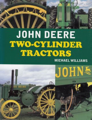 John Deere Two-Cylinder Tractors. Michael Williams