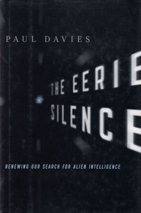 The Eerie Silence: Renewing our Search for Artificial Intelligence. Paul Davies