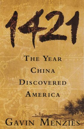1421: The Year China Discovered America. Gavin Menzies