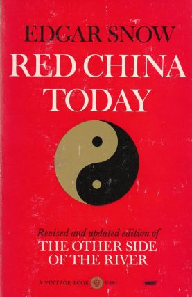 Red China Today (Revised and updated edition of The Other Side of the River). Edgar Snow