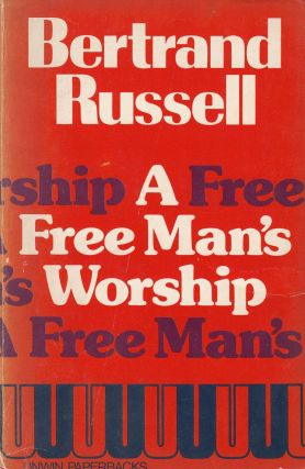 A Free Man's Worship and other essays. Bertrand Russell.