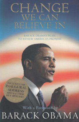 Change We Can Believe In: Barack Obama's Plan to Renew America's Promise. Barack Obama