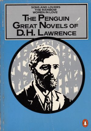 The Penguin Great Novels of D.H. Lawrence - Sons and Lovers, The Rainbow, Women in Love. D H. Lawrence.