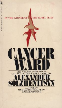 Cancer Ward. Alexander Solzhenitsyn.