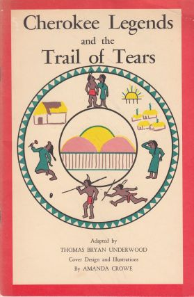 Cherokee Legends and the Trail of Tears. Thomas Bryan Underwood