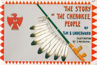 The Story of the Cherokee People. Thomas Bryan Underwood