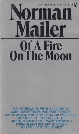 Of a Fire On the Moon. Norman Mailer