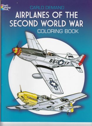 Airplanes of the Second World War Coloring Book. Carlo Demand