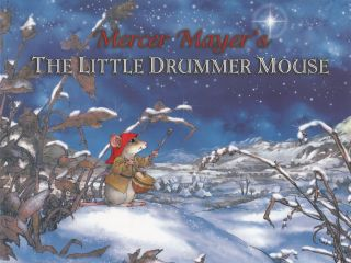 The Little Drummer Mouse: A Christmas Story. Mercer Mayer