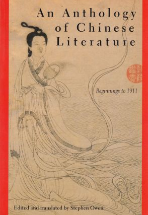 An Anthology of Chinese Literature: Beginnings to 1911. Stephen Owen, tr ed