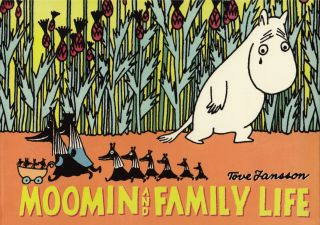 Moomin and Family Life. Tove Jansson