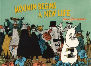 Moomin Begins a New Life. Tove Jansson