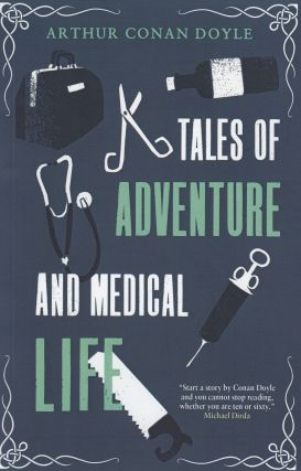 Tales of Adventure and Medical Life. Arthur Conan Doyle