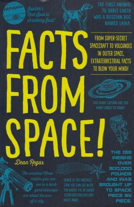 Facts From Space! From Super-Secret Spacecraft to Volcanoes in Outer Space, Extraterrestrial...