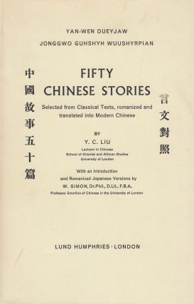 Fifty Chinese Stories: Selected from Classical Texts, romanized and translated into Modern...