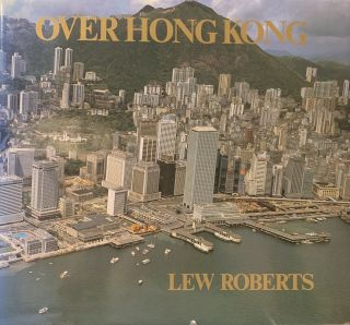 Over Hong Kong. Lew Roberts.