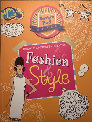Draw and Create Your Own Fashion and Style (Design Pads)