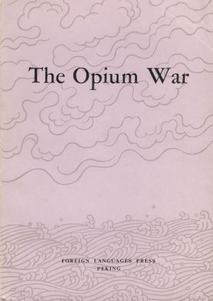 "The Opium War. Compilation Group for the ""History of Modern China"" Series."