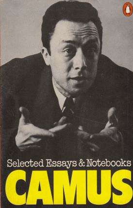 Selected Essays and Notebooks. Albert Camus.