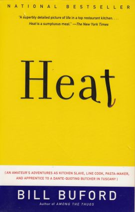 Heat: An Amateur's Adventures As Kitchen Slave, Line Cook, Pasta-Maker, and Apprentice to a...