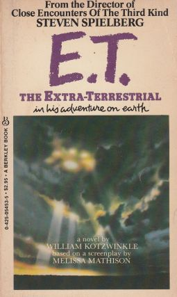 E.T. The Extra-Terrestrial in his adventure on Earth. William Kotzwinkle