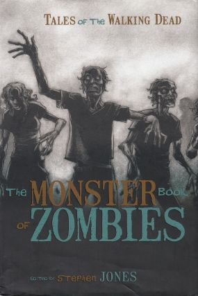 The Monster Book of Zombies: Tales of the Walking Dead. Stephen Jones