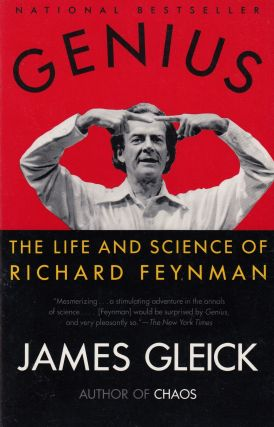Genius: The Life and Science of Richard Feynman. James Gleick