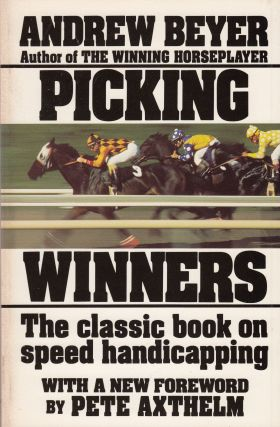 Picking Winners: The Classic Book on Speed Handicapping - A horseplayer's guide. Andrew Beyer