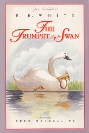 The Trumpet of the Swan (Special Edition). E B. White