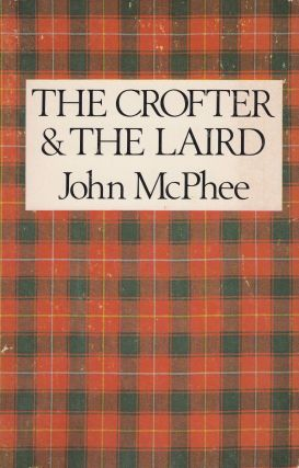 The Crofter and the Laird. John McPhee