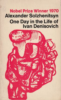 One Day in the Life of Ivan Denisovich. Alexander Solzhenitsyn.