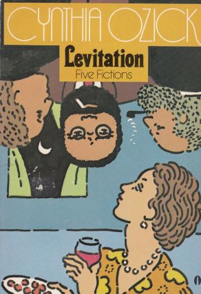 Levitation: Five Fictions. Cynthia Ozick.