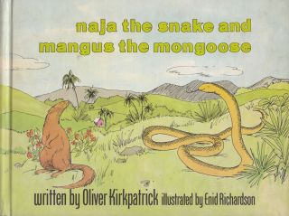 Naja the Snake and Mangus the Mongoose: A Jamaican Folktale. Oliver Kirkpatrick