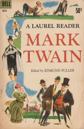 Mark Twain: A Laurel Reader. Edmund Fuller Mark Twain.