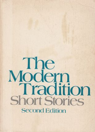 The Modern Tradition: An Anthology of Short Stories. Daniel F. Howard