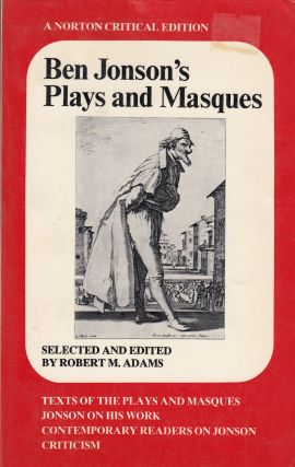 Ben's Jonson's Plays and Masques (Texts of the Plays and Masques, Jonson On His Work,...