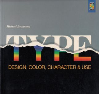 Type: Design, Color, Character & Use. Michael Beaumont