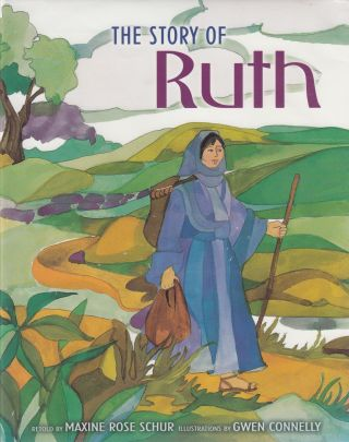 The Story of Ruth. Maxine Rose Schur