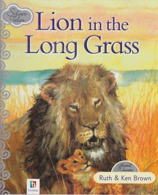 Lion in the Long Grass. Ken Brown Ruth Brown