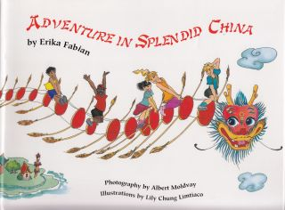 Adventure in Splendid China. Erika Fabian