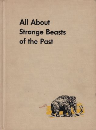 All About Strange Beats of the Past. Roy Chapman Andrews