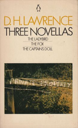Three Novellas: The Ladybird, The Fox, The Captain's Doll. D H. Lawrence