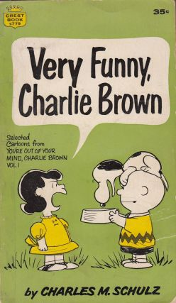 Very Funny, Charlie Brown (Selected cartoons from You're Out of Your Mind, Charlie Brown Vol. 1). Charles M. Schulz.