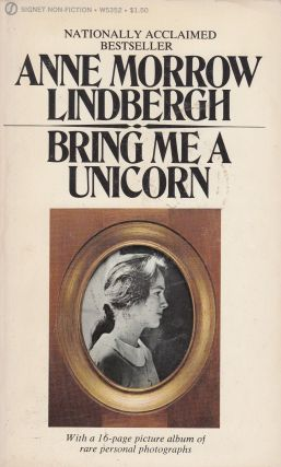 Bring Me a Unicorn: Diaries and Letters of Anne Morrow Lindbergh 1922-1928. Anne Morrow Lindbergh