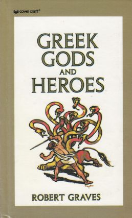 Greek Gods and Heroes. Robert Graves