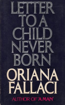 Letter to a Child Never Born. John Shepley Oriana Fallaci, tr